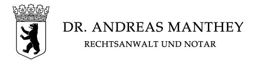 Dr. Andreas Manthey | Notar und Rechtsanwalt in Berlin